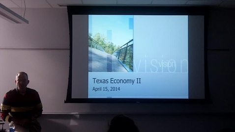 Thumbnail for entry Texas Economy II: Professor Tannahill's Lecture of April 15, 2014