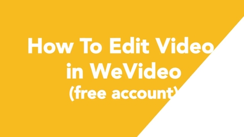 Thumbnail for entry 06 How To Edit Video in WeVideo (free account)