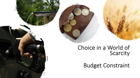 Thumbnail for entry Choice in a World of Scarcity - Budget Constraint
