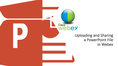Thumbnail for entry Uploading and Sharing a PowerPoint Slide in Webex
