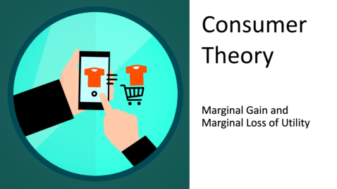 Thumbnail for entry Consumer Choice - Marginal Gain and Marginal Loss of Utility