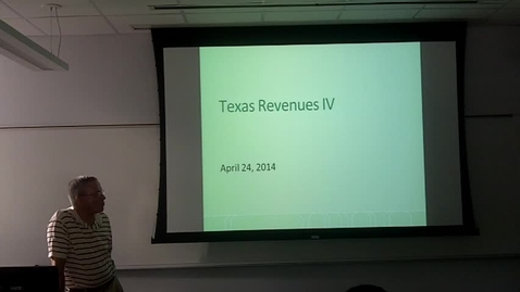 Thumbnail for entry Texas Revenues IV: Professor Tannahill's Lecture of April 24, 2014