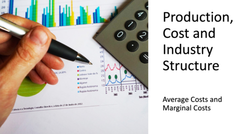 Thumbnail for entry Costs, Production and Industry Structure - Average Costs and Marginal Costs