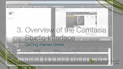 Thumbnail for entry Camtasia Studio: Interface Overview