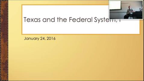 Thumbnail for entry Texas in the Federal System I: Professor Tannahill's Lecture of January 24, 2017