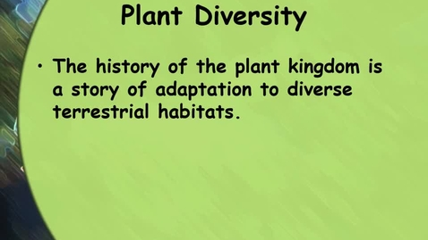 Thumbnail for entry Lab Lecture--Diversity of Plants and Bryophtes