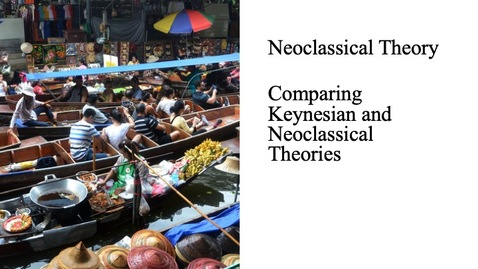 Thumbnail for entry The Neoclassical Perspective - Comparing Keynesian and Neoclassical Theories