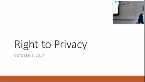 Thumbnail for entry Right to Privacy: Professor Tannahill's Lecture of October 5, 2017