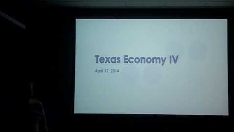 Thumbnail for entry Texas Economy IV: Professor Tannahill's Lecture of April 17, 2014