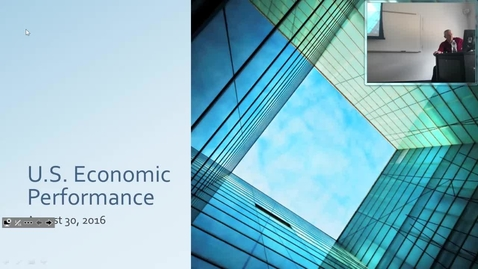 Thumbnail for entry U.S. Economic Performance: Professor Tannahill's Lecture of August 30, 2016