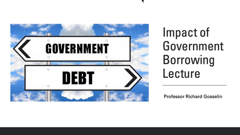 Thumbnail for entry Impact of Government Borrowing - Lecture