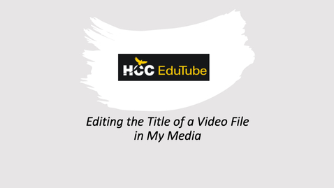 Thumbnail for entry Editing the Title of a Video Recording Stored in My Media