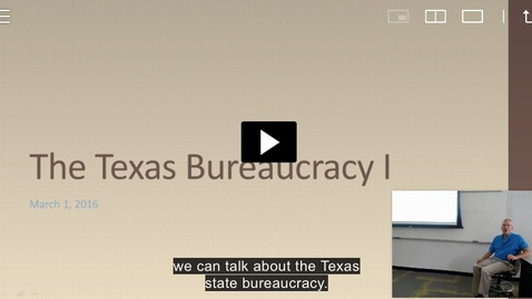Thumbnail for entry Texas Bureaucracy I: Professor Tannahill's Lecture of March 1, 2016