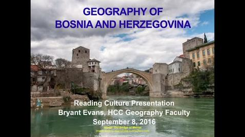 "Thumbnail for entry Reading Culture Presents ""Geography of Bosnia and Herzegovina"""