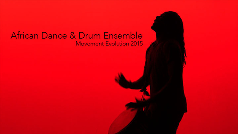Thumbnail for entry African Dance & Drum Ensemble 2015