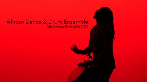 Thumbnail for entry African Dance & Drum Ensemble 2015