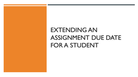 Thumbnail for entry Extending an Assignment Due Date for One or More Students
