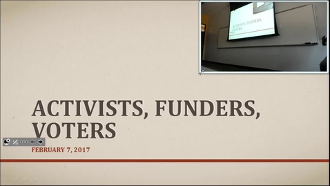 Thumbnail for entry Activists, Funders, and Voters: Professor Tannahill's Lecture of February 7, 2017