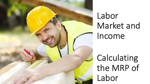 Thumbnail for entry Labor Market and Income - Calculating Marginal Revenue Product