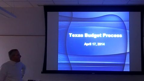 Thumbnail for entry Texas Budget Process: Professor Tannahill's Lecture of April 17, 2014