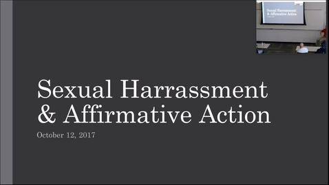 Thumbnail for entry Sexual Harassment and Affirmative Action: Professor Tannahill's Lecture of October 12, 2017