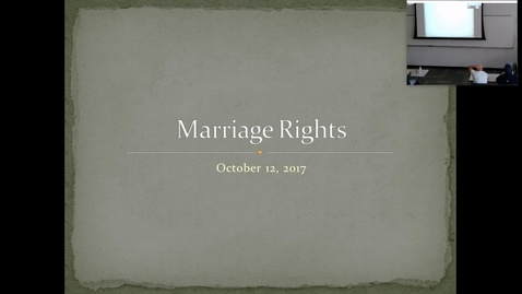 Thumbnail for entry Marriage Rights: Professor Tannahill's Lecture of October 12, 2017