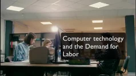 Thumbnail for entry Computer Technology and the Demand for Labor