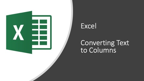 Thumbnail for entry Excel - Converting Text to Columns