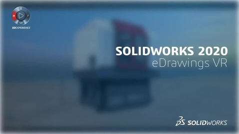 Thumbnail for entry What's New in SOLIDWORKS 2020 - eDrawings VR