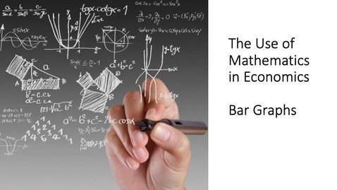 Thumbnail for entry The Use of Mathematics in Economics - Bar Graphs