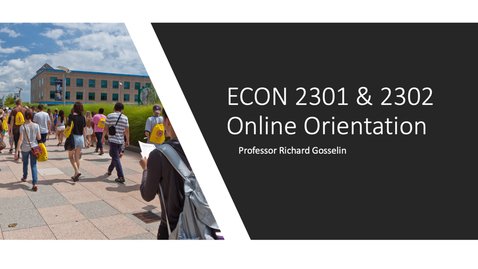 Thumbnail for entry ECON 2301 & 2302 Orientation Fall 2021