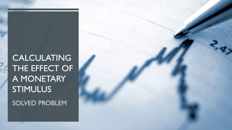 Thumbnail for entry Calculating the Effect of a Monetary Stimulus