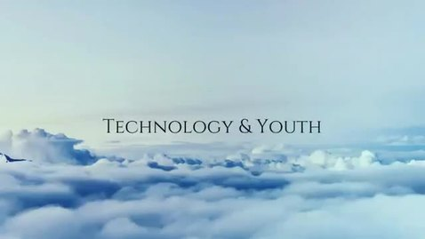 Thumbnail for entry Technology and Youth