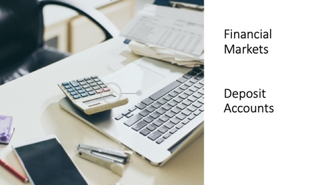 Thumbnail for entry Financial Markets - Deposit Accounts