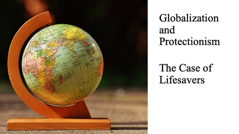 Thumbnail for entry Globalization and Protectionism - Lifesavers