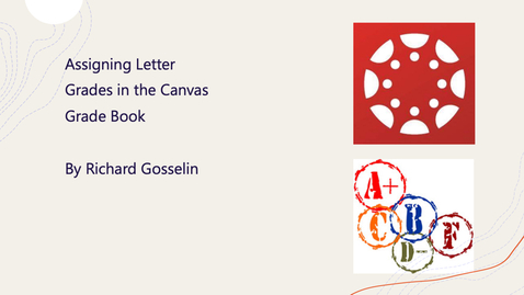 Thumbnail for entry Assigning Letter Grades in Canvas
