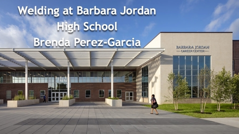 Thumbnail for entry FVL Session - Welding at Barbara Jordan