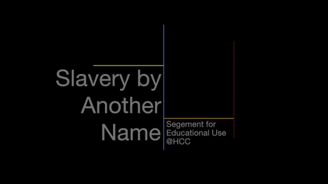 Thumbnail for entry Slavery by Another Name