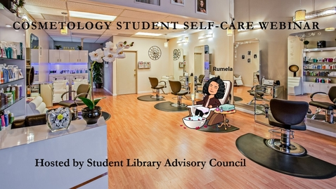 Thumbnail for entry HCC Cosmetology Student Self Care Webinar