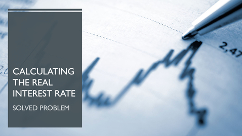 Thumbnail for entry Calculating the Real Interest Rate