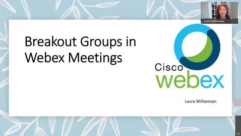 Thumbnail for entry Breakout Groups in Webex Meetings