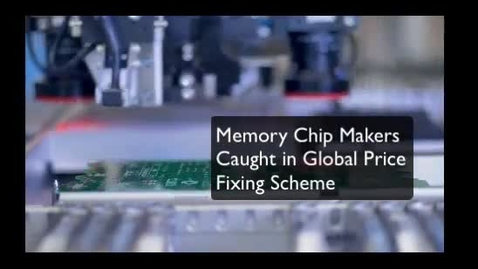 Thumbnail for entry Memory Chip Makers Caught in Global Price Fixing Schemes