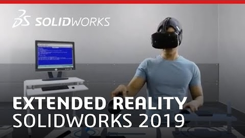 Thumbnail for entry Extended Reality (XR) - SOLIDWORKS 2019