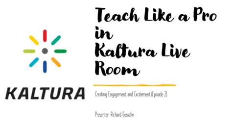 Thumbnail for entry Teach Like a Pro in Kaltura Live Room - Creating Engagement and Excitement (Episode 2)