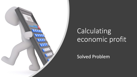 Thumbnail for entry Calculating Economic Profit