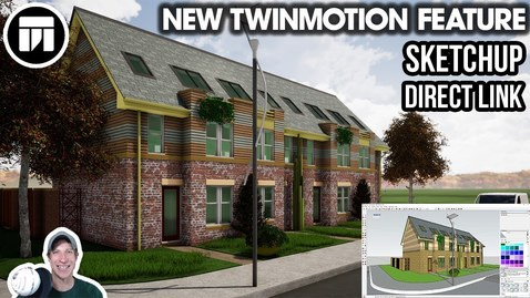Thumbnail for entry WHAT'S NEW in Twinmotion - SketchUp Direct Link Tutorial