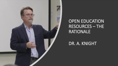 Thumbnail for entry OPEN EDUCATION RESOURCES - THE RATIONALE