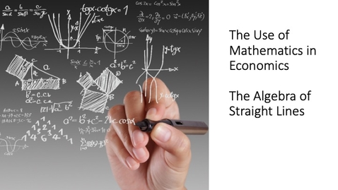 Thumbnail for entry The Use of Mathematics in Economics - The Algebra of Straight Lines