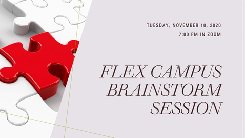 Thumbnail for entry Flex Campus Brainstorm Evening Session - Tuesday, November 10, 2020