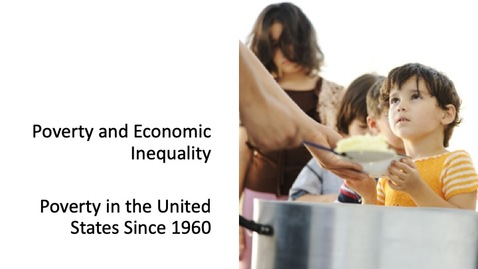 Poverty and Economic Inequality - The U.S. Poverty Rate Since 1960